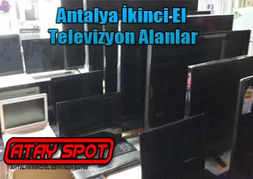 Antalya İkinci El Televizyon Alanlar